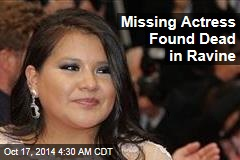 Missing Actress Found Dead in Ravine