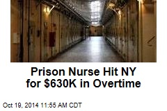 Prison Nurse Hit NY for $630K in Overtime
