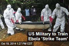 US Military to Train Ebola 'Strike Team'