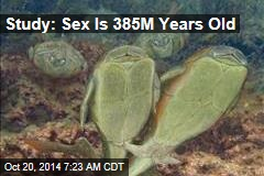 Sex Is 385M Years Old