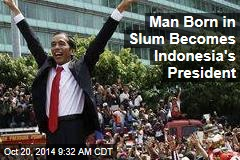 Man Born in Slum Becomes Indonesia's President