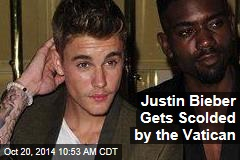 Justin Bieber Gets Scolded by the Vatican