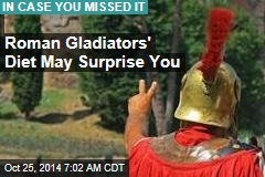 Roman Gladiators' Diet May Surprise You