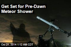 Get Set for Pre-Dawn Meteor Shower