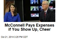 McConnell Pays Expenses if You Show Up, Cheer