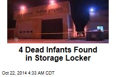 4 Dead Infants Found in Storage Locker