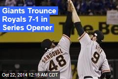 Giants Trounce Royals 7-1 in Series Opener