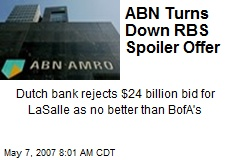 ABN Turns Down RBS Spoiler Offer