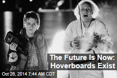 The Future Is Now: Hoverboards Exist