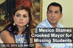 Mexico: Mayor Behind Student Disappearances