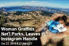 Woman Graffitis Nat'l Parks, Leaves Instagram Handle