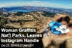 Woman Graffitis Nat'l Parks, Leaves Instagram Handle