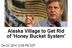 Alaska Village to Get Rid of 'Honey Bucket System'