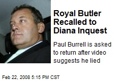 Royal Butler Recalled to Diana Inquest