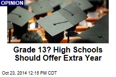 Grade 13? High Schools Should Offer Extra Year