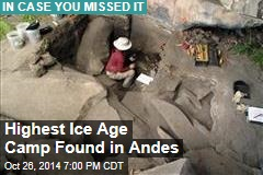 Highest Ice Age Camp Found in Andes