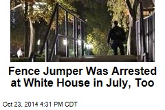 Fence Jumper Was Arrested at White House in July, Too