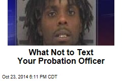 What Not to Text Your Probation Officer