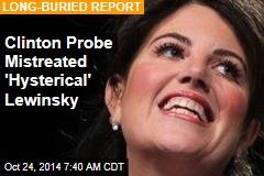 Clinton Probe Mistreated 'Hysterical' Lewinsky