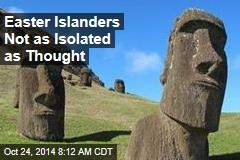 Easter Islanders Not as Isolated as Thought