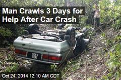 Man Crawls 3 Days for Help After Car Crash