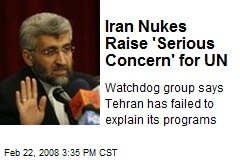 Iran Nukes Raise 'Serious Concern' for UN