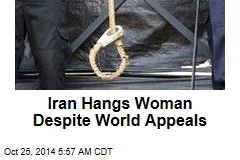 Iran Hangs Woman Despite World Appeals