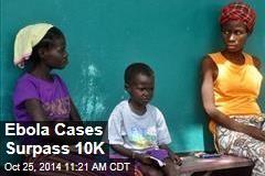 Ebola Cases Pass 10K