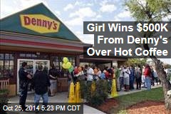 Girl, 5, Wins $500K Settlement in Latest Hot-Coffee Suit