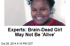 Experts: Tests on Brain-Dead Girl Don't Make Her 'Alive'
