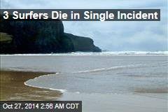 3 Surfers Die in Single Incident