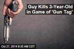 Guy Kills 3-Year-Old in Game of 'Gun Tag'