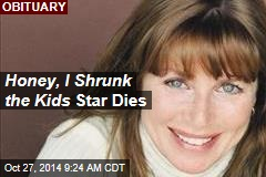 Honey, I Shrunk the Kids Star Dies