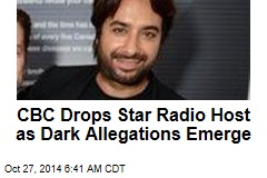 CBC Drops Star Radio Host as Dark Allegations Emerge