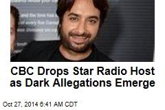 CBC Drops Star Radio Host as Dark Allegations Emerge