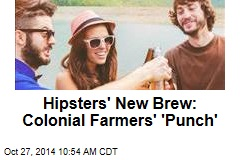 Hipsters' New Brew: Colonial Farmers' 'Punch'