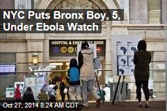 NYC Puts Bronx Boy, 5, Under Ebola Watch