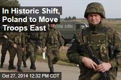 Eye on Ukraine, Poland Makes Historic Military Shift