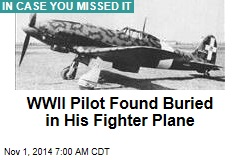 WWII Pilot Found Buried in His Fighter Plane