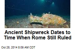 Ancient Shipwreck Dates to Time When Rome Still Ruled