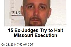 15 Ex-Judges Try to Halt Missouri Execution