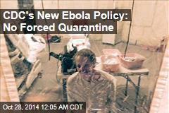 Feds' New Ebola Policy Stops Short of Mandatory Quarantine