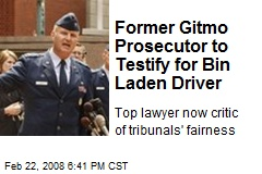 Former Gitmo Prosecutor to Testify for Bin Laden Driver