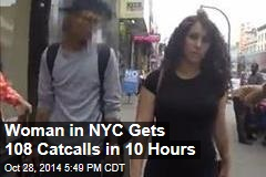Woman in NYC Gets 108 Catcalls in 10 Hours