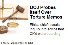 DOJ Probes Itself Over Torture Memos