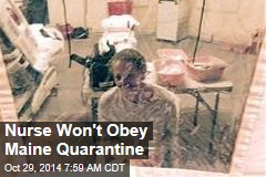 Nurse Won't Obey Maine Quarantine