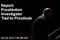 Report: Prostitution Investigator Tied to Prostitute