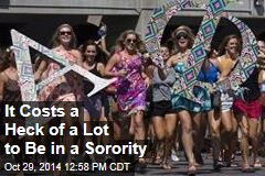 It Costs a Heck of a Lot to Be in a Sorority