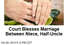 Court Blesses Marriage Between Niece, Half-Uncle