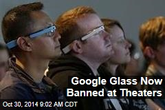 Google Glass Now Banned at Theaters